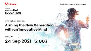 Adobe Essential Education - Arming the New Generation with an Innovative Mind