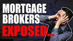 Mortgage Brokers: Exposed ...