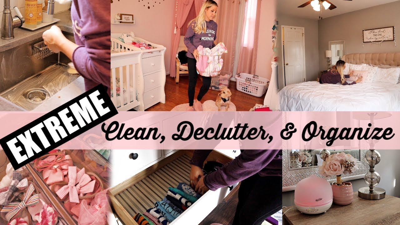 Extreme Clean Organize Declutter With Me Clean With Me 2018 Beauty And The Beastons