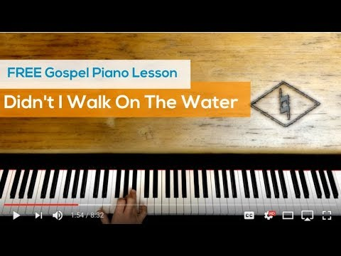 Didn't I Walk On The Water - Gospel Piano Lesson