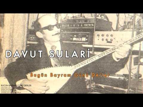 Davut Sulari - Bugün Bayram Günü Derler [ Bugün Bayram Günü Derler © 2000 Kalan Müzik ]