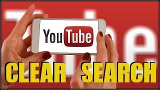 How To Clear Search History On Youtube On Phone 2017