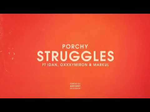 PORCHY — STRUGGLES (FEAT. IDAN, OXXXYMIRON & MARKUL)