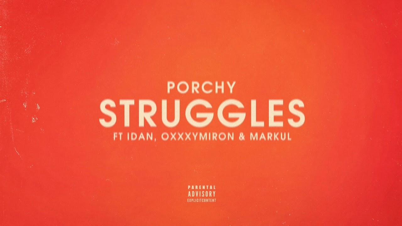 Download PORCHY — STRUGGLES (FEAT. IDAN, OXXXYMIRON & MARKUL)