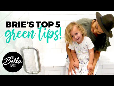 Brie and Birdie's 5 TIPS for GREEN LIVING!