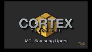 MTI/Samsung Upres in CORTEX