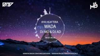 Kya Hua Tera Wada (chillout mix) - DJ MD & DJ AD