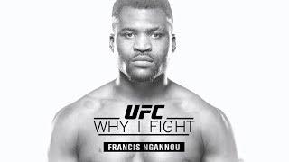 Why I Fight: Francis Ngannou