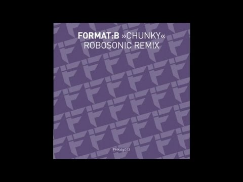 Format:B - Chunky (Robosonic Remix)