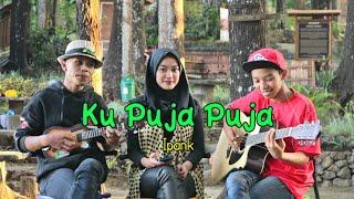 Ku Puja Puja - Ipank cover by Zidan AS, Bella, Mrizallo