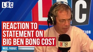 Nigel Farage's reaction to House of Commons' statement on Big Ben bong cost