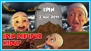 IPIN BURIED ALIVE!! THE SCAI-