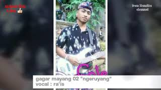 gagar mayang 02 - ngeruyang vocal guru rais