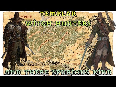 Warhammer Lore, Templar Witch Hunters and Their less Scrupulous Fellows!