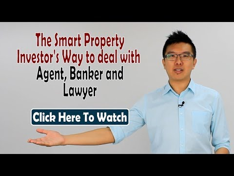 The Smart Property Investor's Way To Deal With Agent, Banker And Lawyer