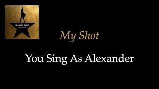 Hamilton - My Shot - Karaoke/Sing With Me: You Sing Alexander