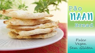 Pão Naan de 2 ingredientes  2 ingredients Naan Bread (Paleo, Vegan, Gluten free)
