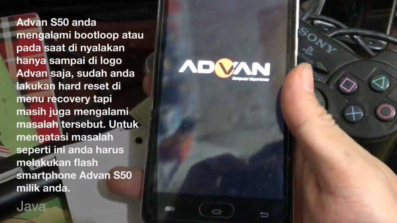 Cara Mengatasi Bootloop Advan S50 Dengan Flash Ulang Youtube