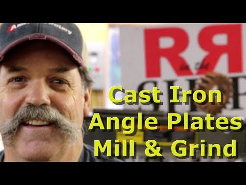 How To Mill and Grind Cast Iron Angle Plates