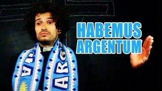 HABEMUS ARGENTUM - Los Argentinos