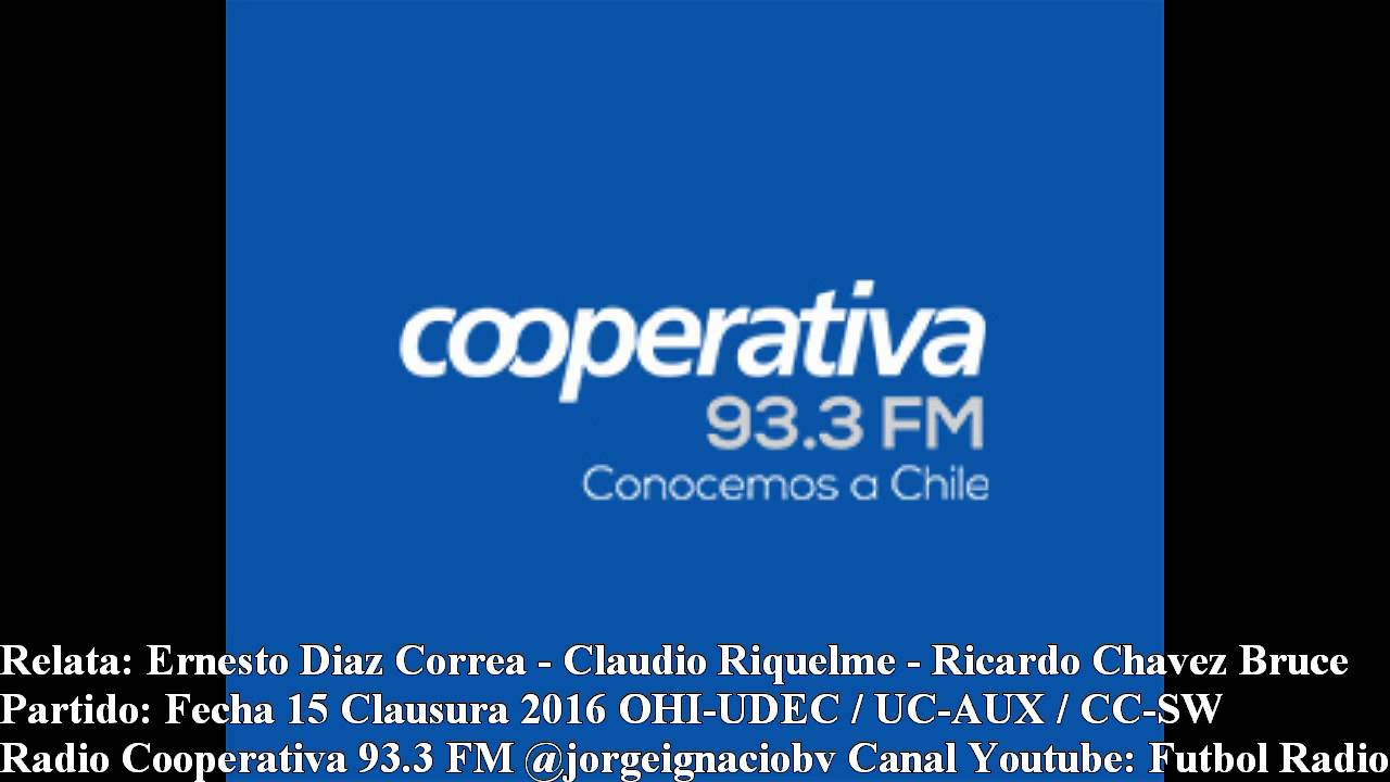 Fecha 15 Clausura 2016 Ohi 1-2 Udec - Uc 2-1 Aux - CC 2-1 Sw (Radio Cooperativa 93.3 FM) - YouTube