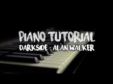 tutorial-piano-slow-|-darkside---alan-walker-cover-by-(my-piano-phone)