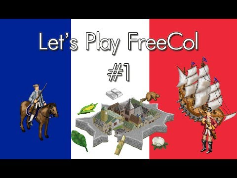 Part 1 - FreeCol v.0.11.6 (France/Very Easy)