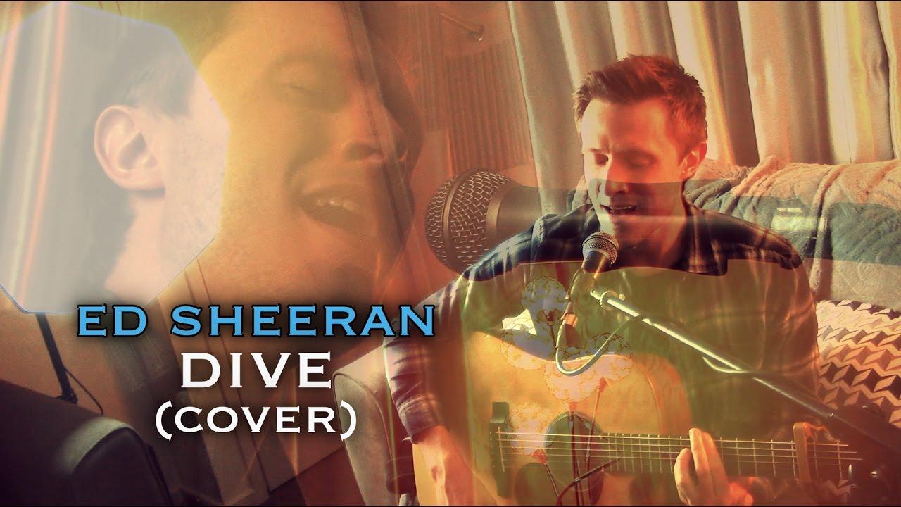 Ed sheeran dive cover by ethan jay youtube - Dive ed sheeran ...