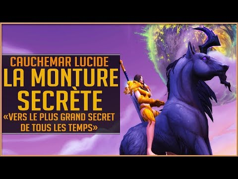 World Of Warcraft - La Monture Secrète Cauchemar Lucide  PATCH 73