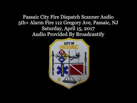 Passaic City Fire Dispatch Scanner Audio 5th+ Alarm Fire 112 Gregory Ave