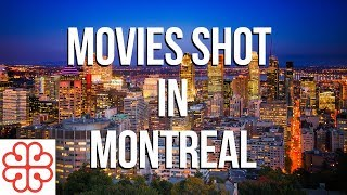 Foreign Movies Shot in Montréal