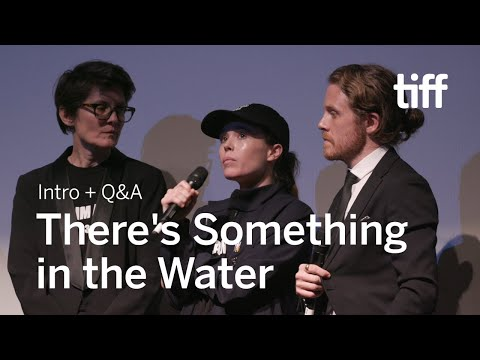 THERE'S SOMETHING IN THE WATER Cast and Crew Q&A   TIFF 2019
