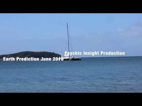 June Earth Prediction 2016 Collective Psychic Messages