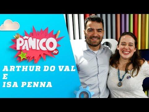 Arthur do Val e Isa Penna - Pânico - 01/08/18