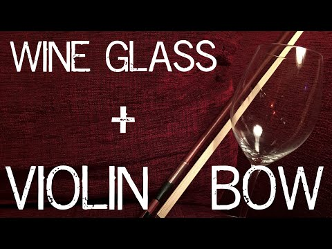 Playing Wine Glass With Violin Bow - It's Budget Music!