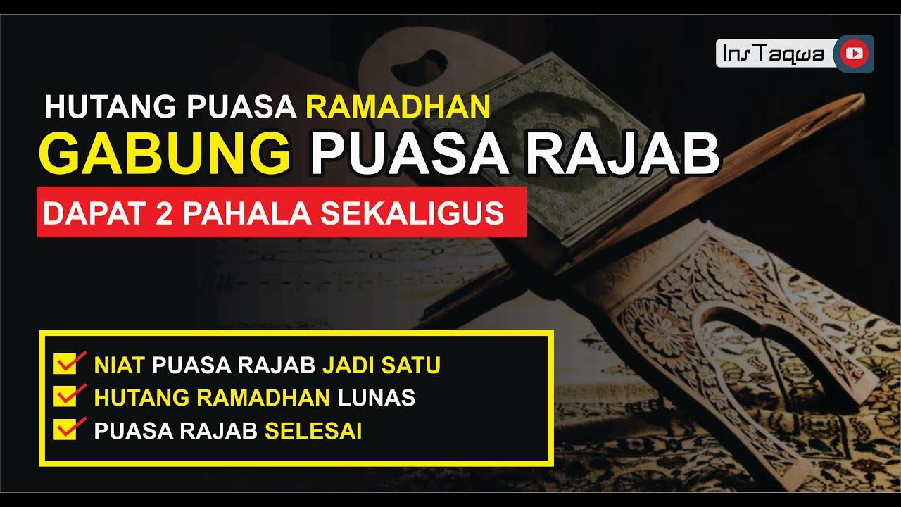 Niat Puasa Rajab Sekaligus Bayar Hutang Puasa Ramadhan Lengkap Arab Latin Terjemahan Youtube