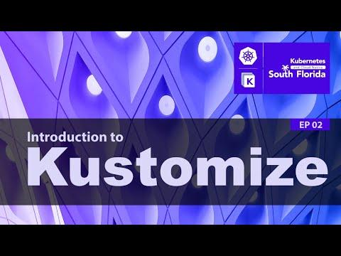Introduction to Kustomize