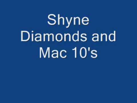 Shyne Diamonds and Mac 10's (lyrics)