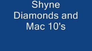 Watch Shyne Diamonds And Mac 10s video