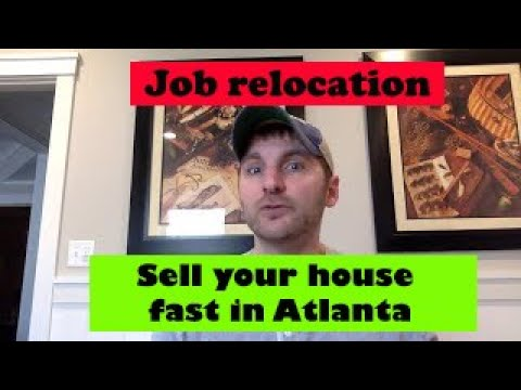 Job relocation. Sell your house fast in Atlanta