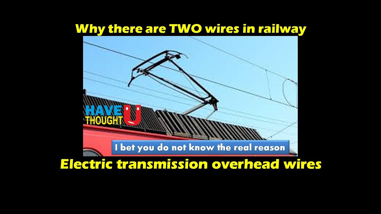 Why there are two wire in overhead Railway current transmission ...