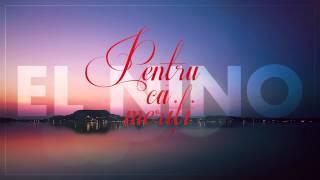Repeat youtube video El Nino - Pentru că meriti (prod. Dj. Twist) 2009
