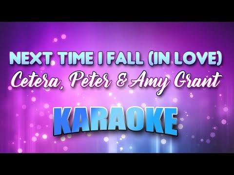 Cetera, Peter & Amy Grant - (Duet) Next Time I Fall (In Love) (Karaoke & Lyrics)