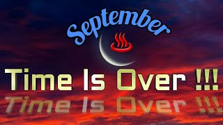 September, Time Is Over !!!