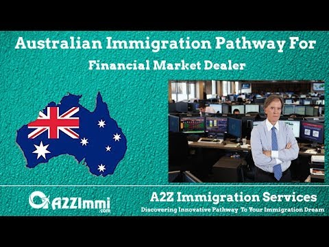 Australia Immigration Pathway for Financial Market Dealer (ANZSCO Code: 222211)