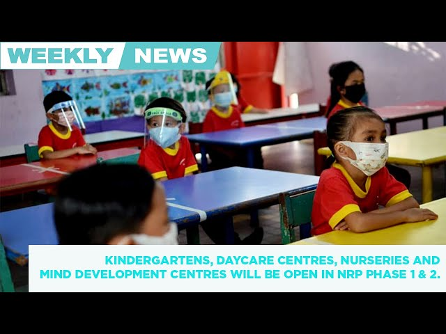 Weekly news round up. Kindergartens and daycare centre, allowed to open in the NRP Phase 1 and 2 📺👇🏼