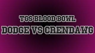 TGS Blood Bowl Tournament - Dodger Vs Crendor