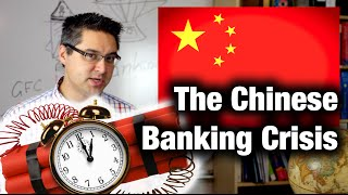 The Chinese Banking Crisis Explained