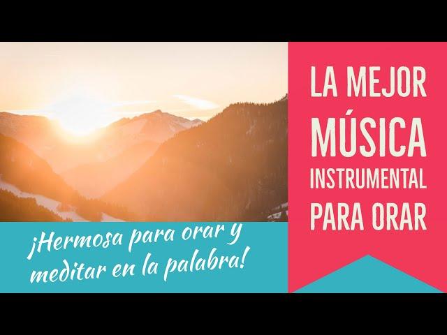 Música instrumental para orar y meditar en la palabra