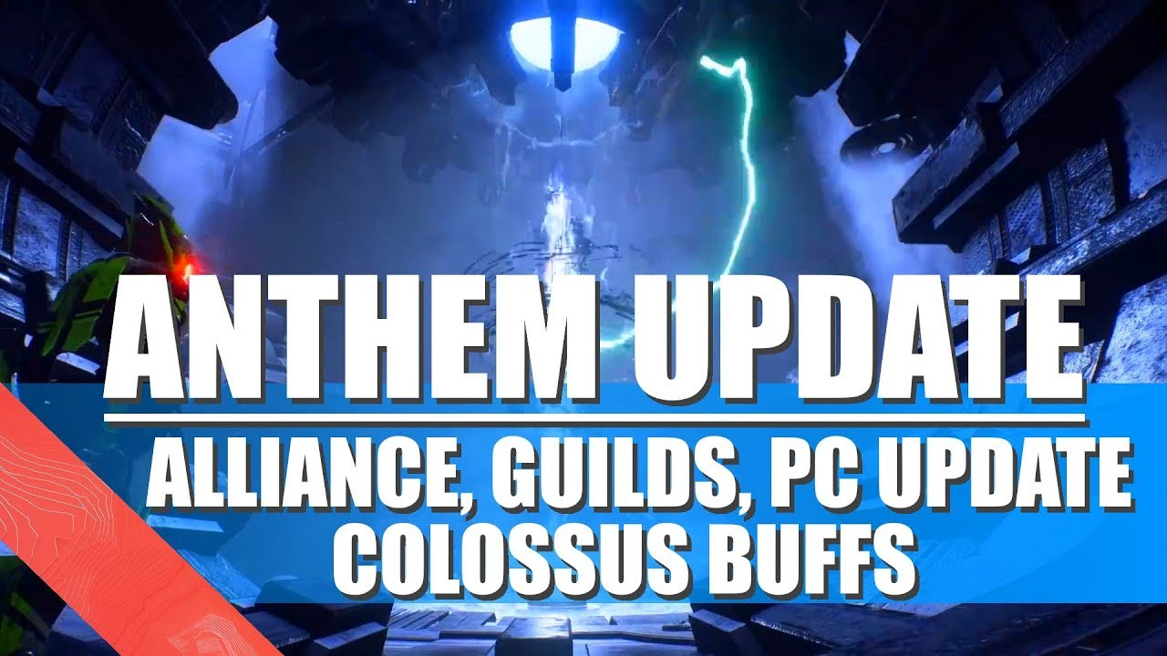 Anthem Update | Alliance, Guilds, PC And Colossus Buffs